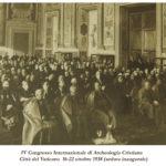 IV Congresso Internazionale di Archeologia Cristiana Città del Vaticano 16-22 ottobre 1938