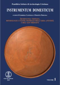 INSTRUMENTUM DOMESTICUM Archeologia cristiana, temi, metodologie e cultura materiale della tarda antichità e dell'alto medioevo