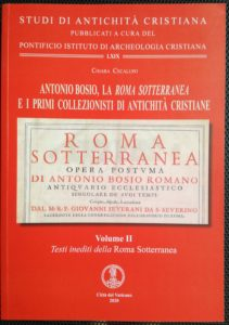 Antonio Boosio, La Roma sotterranea e i primi collezionisti di antichità Cristiane Volume II
