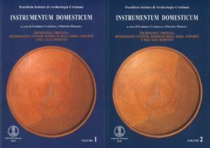 Instrumentum Domesticum. Archeologia Cristiana, metodologie e cultura materiale della tarda antichità e dell'alto medioevo